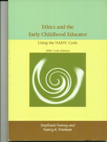 Ethics and the Early Childhood Educator Using the NAEYC Code  2005 edition cover