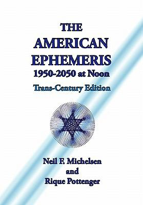 American Ephemeris 1950 - 2050 at Noon Trans-Century Edition N/A 9781934976272 Front Cover