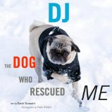 DJ The Dog Who Rescued Me  2013 9781938501272 Front Cover