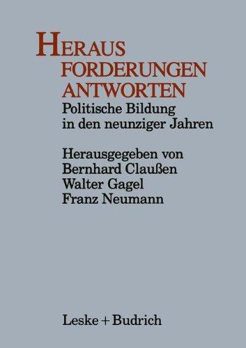 Heraus forderungen antworten: Politische bildung in den neunziger jahren  2012 9783810009272 Front Cover