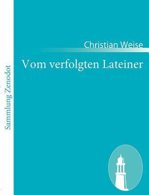 Vom Verfolgten Lateiner   2010 9783843063272 Front Cover