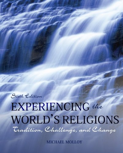 Experiencing the World's Religions Tradition, Challenge, and Change 6th 2013 9780078038273 Front Cover