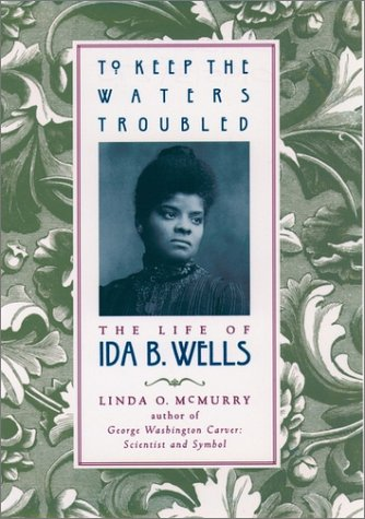 To Keep the Waters Troubled The Life of Ida B. Wells  2000 edition cover