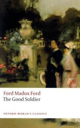 OXFORD WORLD'S CLASSICS: GOOD SOLDIER   2008 edition cover