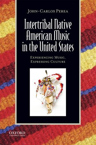 Intertribal Native American Music in the United States Experiencing Music, Expressing Culture  2014 edition cover