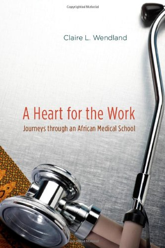 Heart for the Work Journeys Through an African Medical School  2010 edition cover