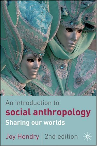 Introduction to Social Anthropology Sharing Our Worlds 2nd 2008 (Revised) 9780230005273 Front Cover
