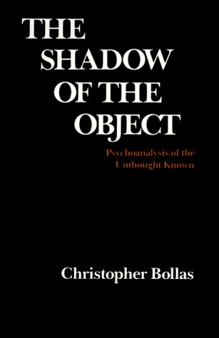 Shadow of the Object Psychoanalysis of the Unthought Unknown  1987 9780231066273 Front Cover
