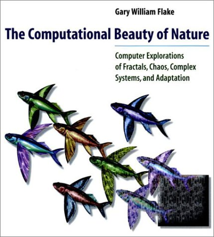 Computational Beauty of Nature Computer Explorations of Fractals, Chaos, Complex Systems, and Adaptation  1999 (Reprint) edition cover