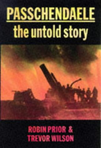 Passchendaele The Untold Story  1996 9780300072273 Front Cover