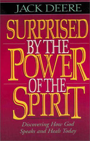 Surprised by Power of the Spirit Discovering How God Speaks and Heals Today  1996 edition cover