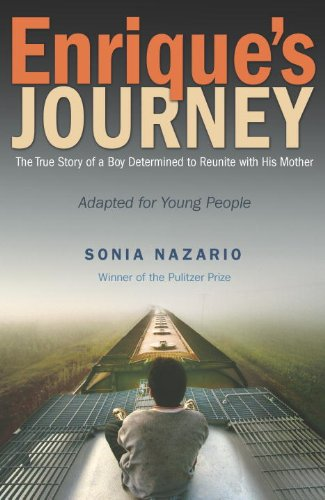 Enrique's Journey The True Story of a Boys Determined to Reunite with His Mother  2013 edition cover