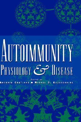 Autoimmunity Physiology and Disease 1st 1993 9780471592273 Front Cover