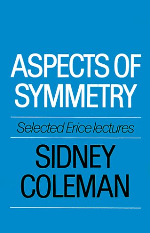 Aspects of Symmetry Selected Erice Lectures  1988 edition cover