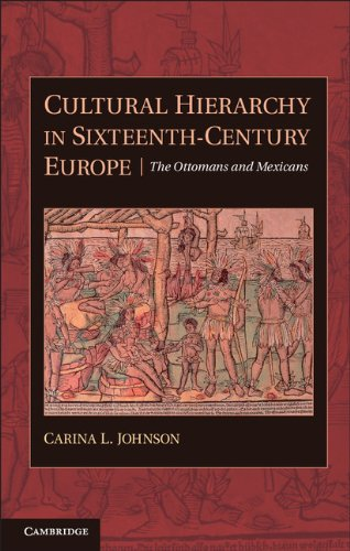 Cultural Hierarchy in Sixteenth-Century Europe The Ottomans and Mexicans  2011 edition cover