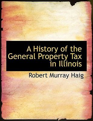 A History of the General Property Tax in Illinois:   2008 edition cover