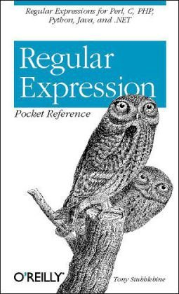 Regular Expression Pocket Reference Regular Expressions for Perl, Ruby, PHP, Python, C, Java and . NET 2nd 2007 (Revised) 9780596514273 Front Cover