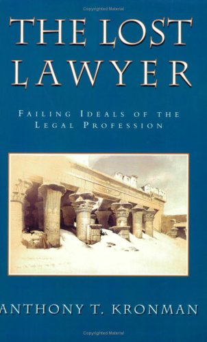 Lost Lawyer Failing Ideals of the Legal Profession  1993 edition cover