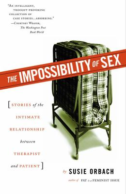 Impossibility of Sex Stories of the Intimate Relationship Between Therapist and Patient  2002 edition cover