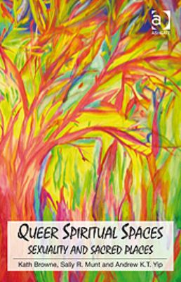 Queer Spiritual Spaces Sexuality and Sacred Places  2010 edition cover