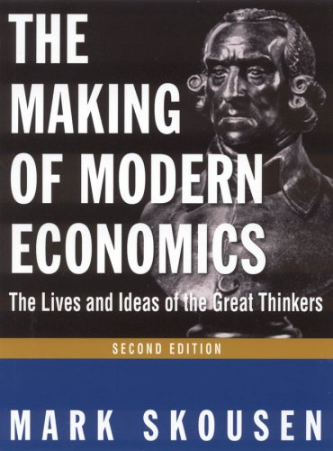 Making of Modern Economics The Lives and Ideas of the Great Thinkers 2nd 2009 (Revised) edition cover