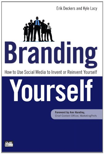 Branding Yourself How to Use Social Media to Invent or Reinvent Yourself  2011 (Revised) 9780789747273 Front Cover