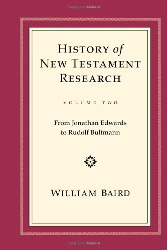 History of New Testament Research From Jonathan Edwards to Rudolf Bultmann  1992 edition cover