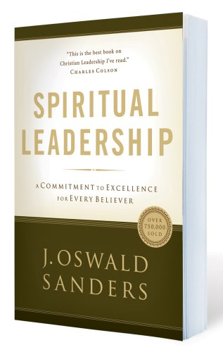Spiritual Leadership Principles of Excellence for Every Believer  2007 (Revised) 9780802482273 Front Cover