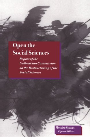 Open the Social Sciences Report of the Gulbenkian Commission on the Restructuring of the Social Sciences  1996 edition cover