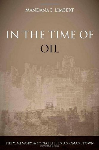 In the Time of Oil Piety, Memory, and Social Life in an Omani Town  2010 edition cover