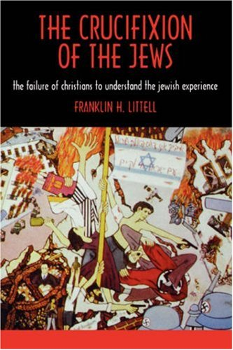 Crucifixion of the Jews The Failure of Christians to Understand the Jewish Experience  1986 (Reprint) 9780865542273 Front Cover