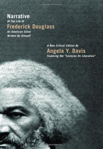 Narrative of the Life of Frederick Douglass, an American Slave, Written by Himself A New Critical Edition by Angela Y. Davis  2009 edition cover