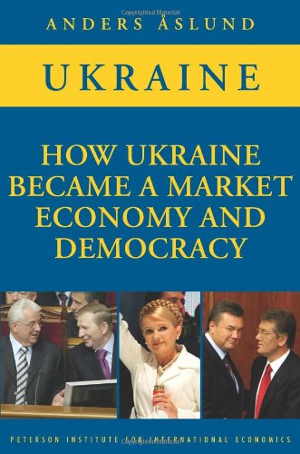 How Ukraine Became a Market Economy and Democracy  N/A 9780881324273 Front Cover