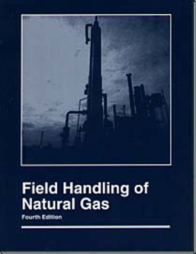 Field Handling of Natural Gas 4th (Revised) edition cover