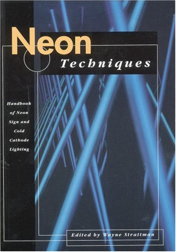 Neon Techniques Handbook of Neon Sign and Cold-Cathode Lighting 4th 1997 (Revised) edition cover