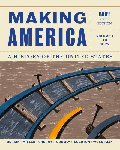 Making America - To 1877 A History of the United States 6th 2014 (Revised) 9781133943273 Front Cover