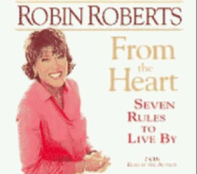 From the Heart : Seven Rules to Live By Abridged  9781401387273 Front Cover