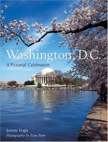 Washington, D. C. A Pictorial Celebration  2004 9781402715273 Front Cover
