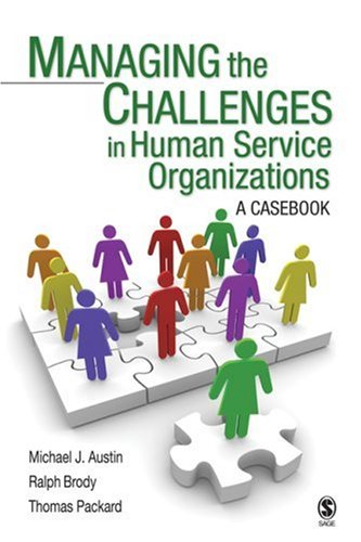 Managing the Challenges in Human Service Organizations A Casebook  2009 edition cover