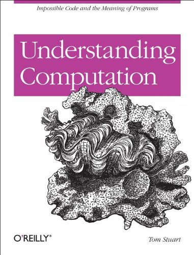 Understanding Computation From Simple Machines to Impossible Programs  2013 edition cover