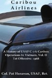Caribou Airlines A History of Usaf C-7A Caribou Operations in Vietnam - Tet Offensive - 1968 N/A 9781492266273 Front Cover