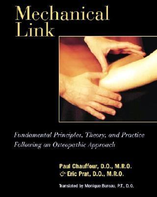 Mechanical Link Fundamental Principles, Theory, and Practice Following an Osteopathic Approach  2002 9781556434273 Front Cover