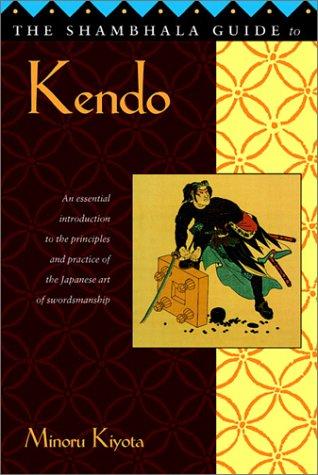 Shambhala Guide to Kendo Its Philosophy, History, and Spiritual Dimension  2002 edition cover