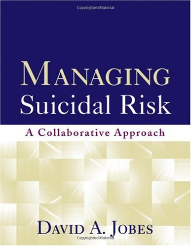 Managing Suicidal Risk A Collaborative Approach  2006 edition cover