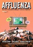 Affluenza How Over-Consumption Is Killing Us - And How to Fight Back 3rd 2014 9781609949273 Front Cover