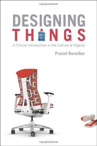 Designing Things A Critical Introduction to the Culture of Objects  2009 9781845204273 Front Cover
