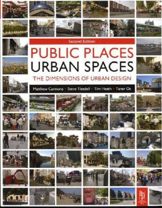 Public Places Urban Spaces The Dimensions of Urban Design 2nd 2011 (Revised) edition cover