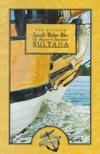 Squalls Before War: His Majesty's Schooner Sultana 1st 2006 edition cover