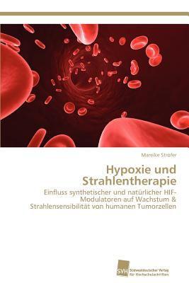 Hypoxie und Strahlentherapie N/A 9783838132273 Front Cover