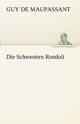 Die Schwestern Rondoli  N/A 9783842469273 Front Cover